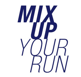MIX UP YOUR RUN